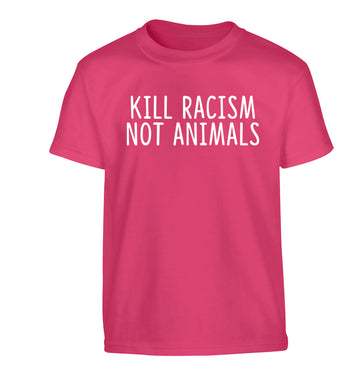 Kill Racism Not Animals Children's pink Tshirt 12-13 Years