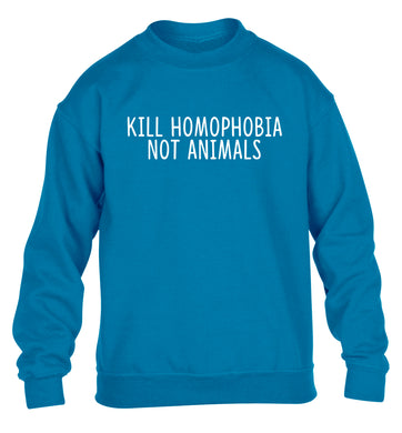 Kill Homophobia Not Animals children's blue sweater 12-13 Years