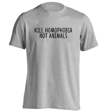 Kill Homophobia Not Animals adults unisex grey Tshirt 2XL