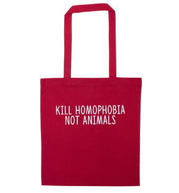 Kill Homophobia Not Animals red tote bag