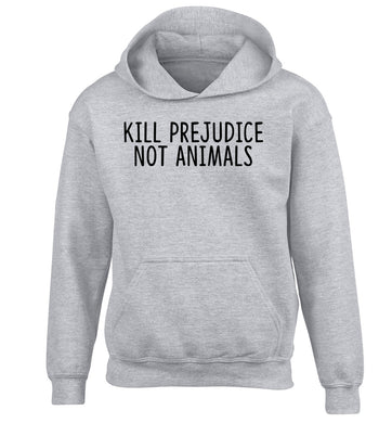 Kill Prejudice Not Animals children's grey hoodie 12-13 Years