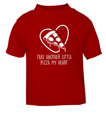 Take another little pizza my heart red Baby Toddler Tshirt 2 Years