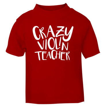 Crazy violin teacher red Baby Toddler Tshirt 2 Years