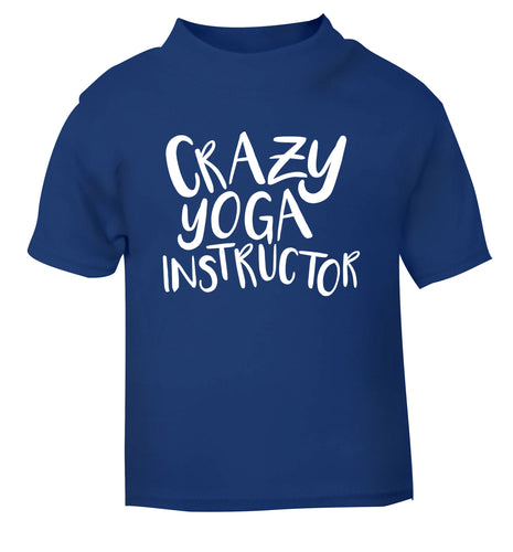 Crazy yoga instructor blue Baby Toddler Tshirt 2 Years