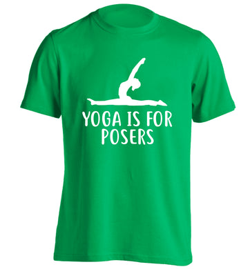 Yoga is for posers adults unisex green Tshirt 2XL