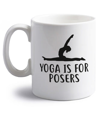 Yoga is for posers right handed white ceramic mug