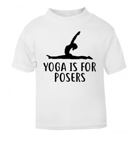 Yoga is for posers white Baby Toddler Tshirt 2 Years