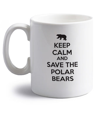 Keep calm and save the polar bears right handed white ceramic mug