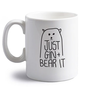 Just gin and bear it right handed white ceramic mug