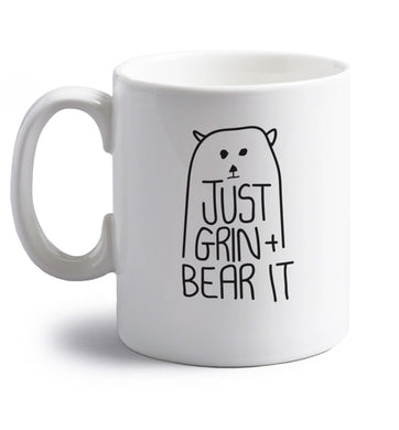 Just grin and bear it right handed white ceramic mug