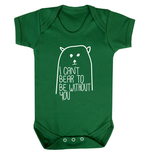I can't bear to be without you Baby Vest green 18-24 months