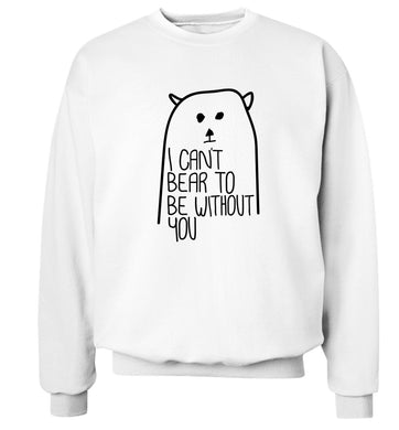 I can't bear to be without you Adult's unisex white Sweater 2XL