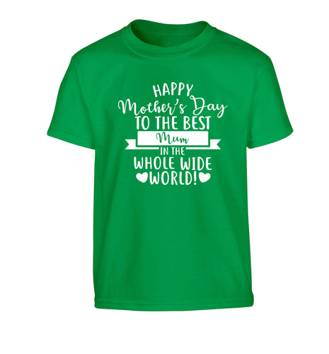 Happy mother's day to the best mum in the world Children's green Tshirt 12-13 Years