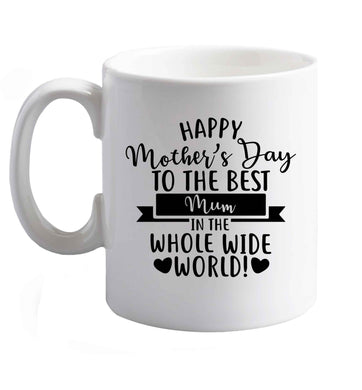 10 oz Happy mother's day to the best mum in the world ceramic mug right handed