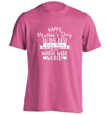 Happy mother's day to the best foster mum in the world adults unisex pink Tshirt 2XL