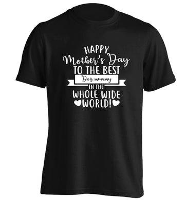 Happy mother's day to the best dog mummy in the world adults unisex black Tshirt 2XL