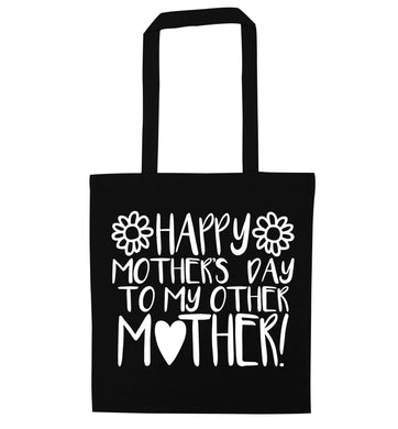 Happy mother's day to my other mother black tote bag