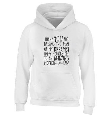 Raising the man of my dreams mother's day mother-in-law children's white hoodie 12-13 Years