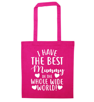 I have the best mummy in the whole wide world pink tote bag