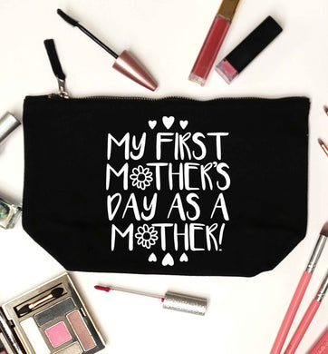 It's my first mother's day as a mother black makeup bag
