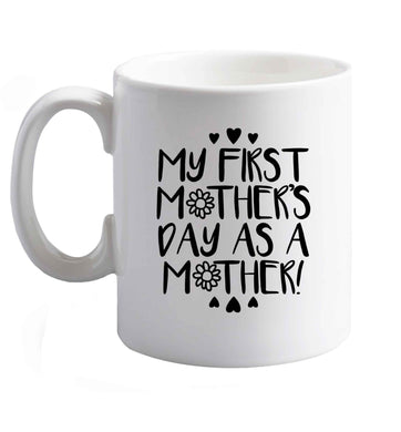 10 oz It's my first mother's day as a mother ceramic mug right handed