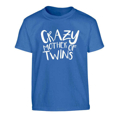 Crazy mother of twins Children's blue Tshirt 12-13 Years