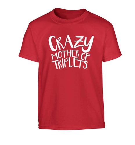 Crazy mother of triplets Children's red Tshirt 12-13 Years