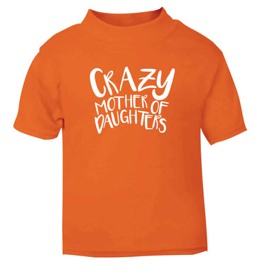 Crazy mother of daughters orange baby toddler Tshirt 2 Years