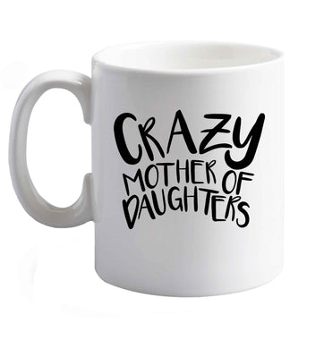 10 oz Crazy mother of daughters ceramic mug right handed