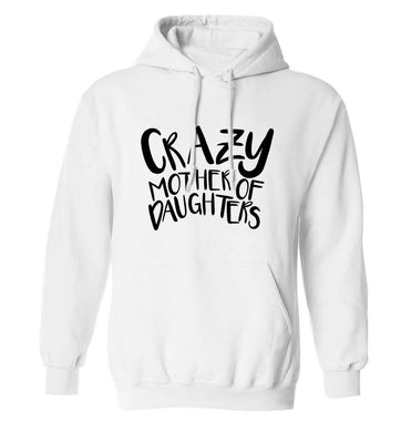Crazy mother of daughters adults unisex white hoodie 2XL