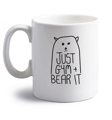 Just gym and bear it right handed white ceramic mug