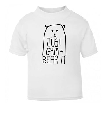 Just gym and bear it white Baby Toddler Tshirt 2 Years