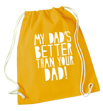My dad's better than your dad! mustard drawstring bag