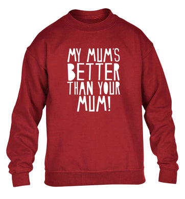My mum's better than your mum children's grey sweater 12-13 Years