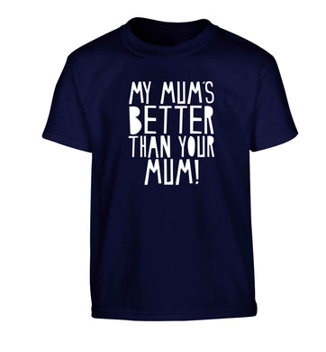 My mum's better than your mum Children's navy Tshirt 12-13 Years