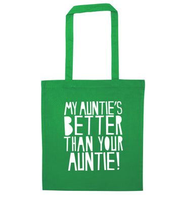 My auntie's better than your auntie green tote bag