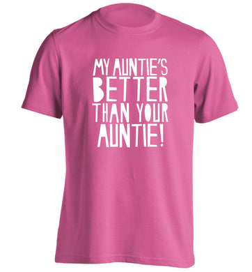 My auntie's better than your auntie adults unisex pink Tshirt 2XL