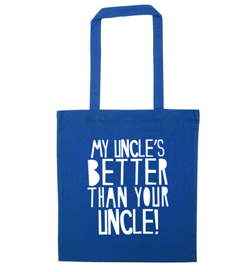 My uncles better than your uncle blue tote bag
