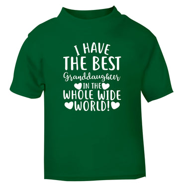 I have the best granddaughter in the whole wide world! green Baby Toddler Tshirt 2 Years