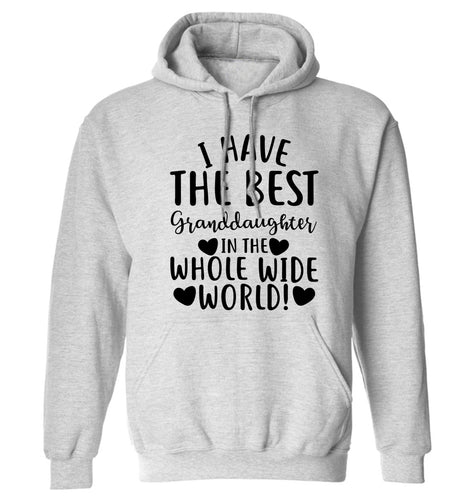I have the best granddaughter in the whole wide world! adults unisex grey hoodie 2XL