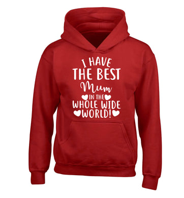 I have the best mum in the whole wide world! children's red hoodie 12-13 Years