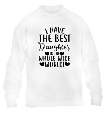 I have the best daughter in the whole wide world! children's white sweater 12-13 Years
