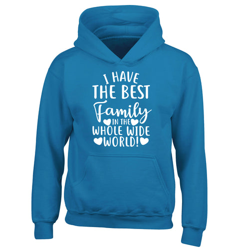 I have the best family in the whole wide world! children's blue hoodie 12-13 Years