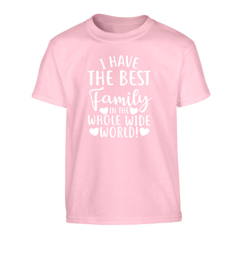 I have the best family in the whole wide world! Children's light pink Tshirt 12-13 Years