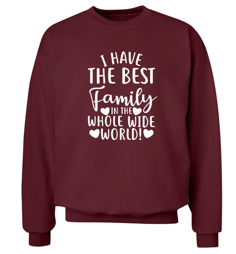 I have the best family in the whole wide world! Adult's unisex maroon Sweater 2XL