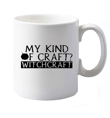 My favourite kind of craft? Witchcraft right handed white ceramic mug