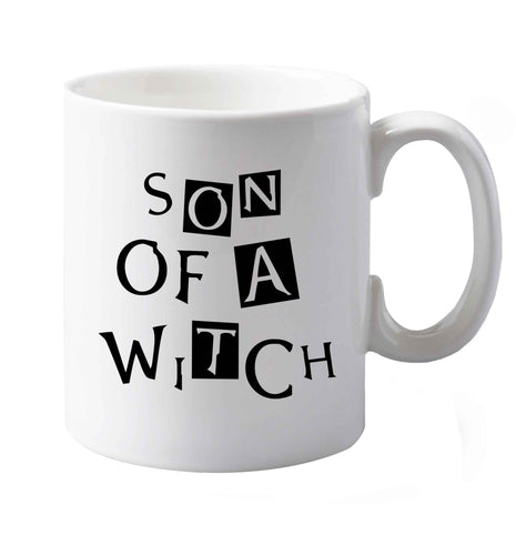 Son of a witch right handed white ceramic mug