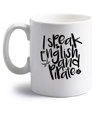I speak English and pirate right handed white ceramic mug