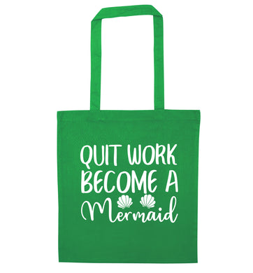 Quit work become a mermaid green tote bag