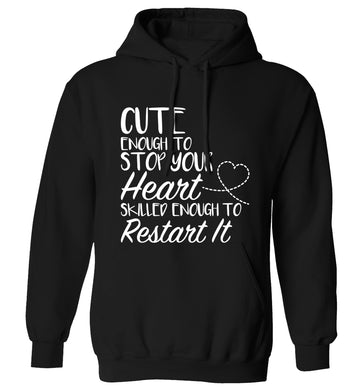 Cute enough to stop your heart skilled enough to restart it adults unisex black hoodie 2XL